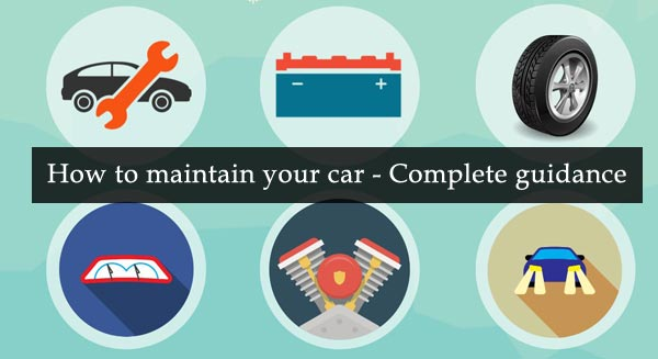 how to maintain your car