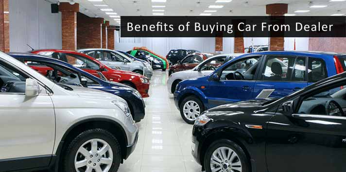 benefits of buying car from dealer