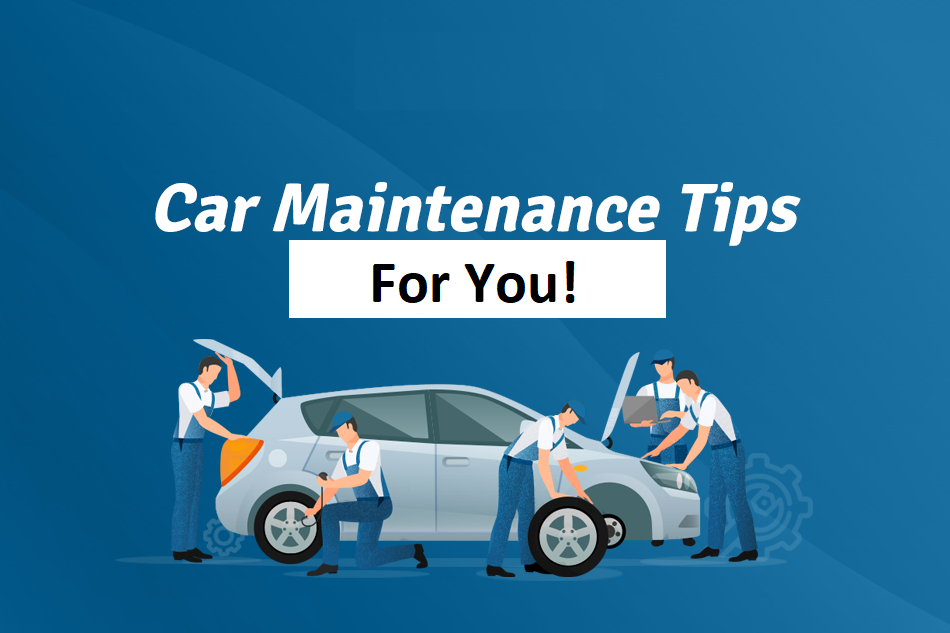 10 essential tips for car maintenance
